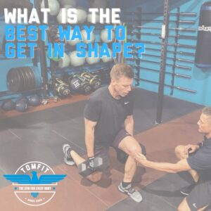 What is the best way to get in shape?