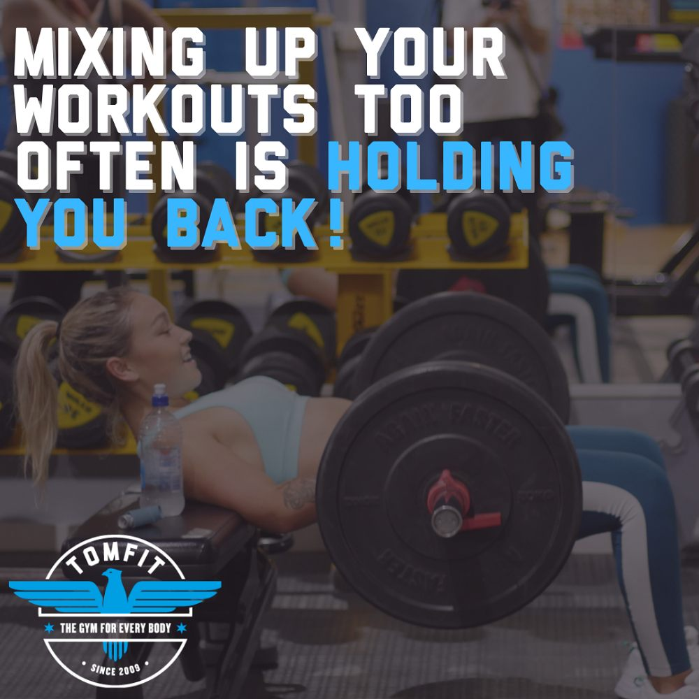 Mixing up your workouts too often is holding you back
